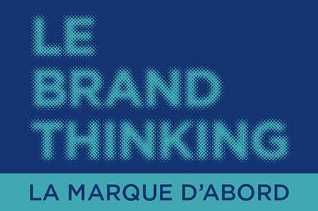 le brand thinking la marque d'abord 2